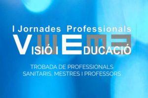 I Jornadas Profesionales en Visión y Educación @ Auditorio Once  | Barcelona | Cataluña | España
